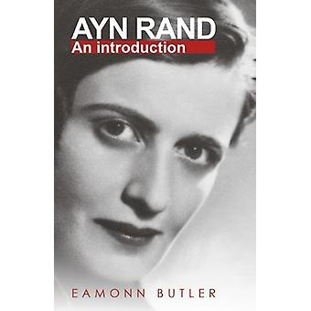 Ayn Rand - An Introduction by Eamonn Butler - 9780255367646 Book
