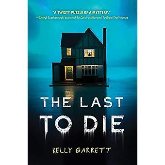 The Last to Die by Kelly Garrett - 9781492698449 Book