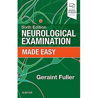 Neurological Examination Made Easy by Geraint Fuller - 9780702076275