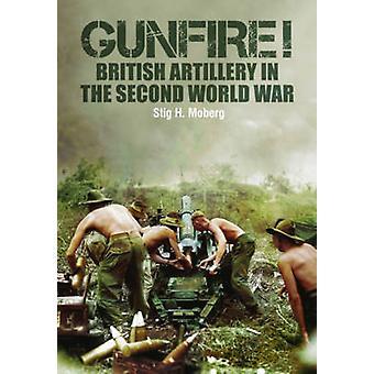 銃撃戦!-スティグ H. モーベリ - 97814 によって第二次世界大戦英国砲兵隊