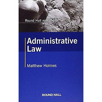 Administrative Law by Matthew Holmes - 9780414034808 Book