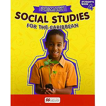 Primary Social Studies for the Caribbean Student's Book 4 by Lucy Car