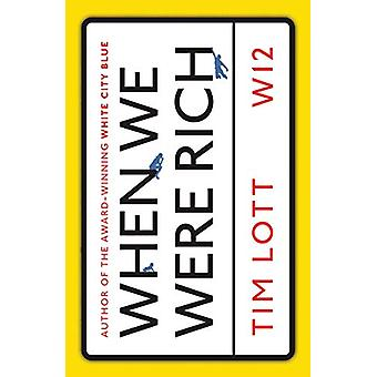 When We Were Rich by Tim Lott - 9781471161551 Book