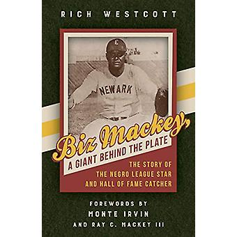 Biz Mackey - a Giant behind the Plate - The Story of the Negro League