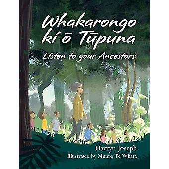 Whakarongo ki o Tupuna - Listen to your Ancestors by Darryn Joseph - 9