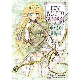 How NOT to Summon a Demon Lord - Volume 1 by Yukiya Murasaki - 9781718