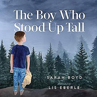 The Boy Who Stood Up Tall by Sarah Boyd - 9781642794328 Book