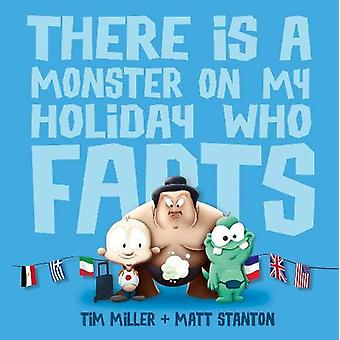 There Is A Monster On My Holiday Who Farts by Tim Miller - 9780733334