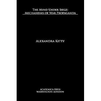 The Mind Under Siege by Kitty & Alexandra