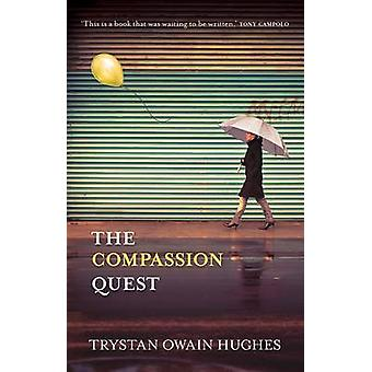 The Compassion Quest by Hughes & Trystan Owain