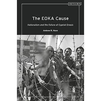 The EOKA Cause by Novo & Andrew R. The National Defense University & Washington & USA