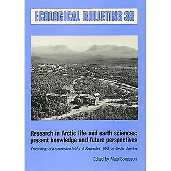Research in Arctic Life and Earth Sciences : Present Knowledge and Future Perspectives