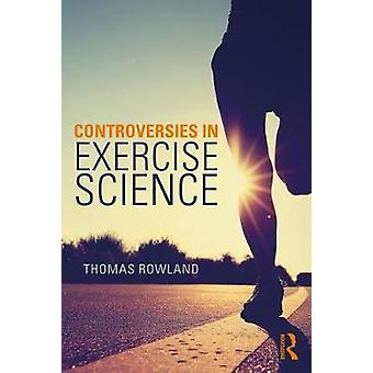 Controversies in Exercise Science by Thomas Rowland - 9781138311732 B