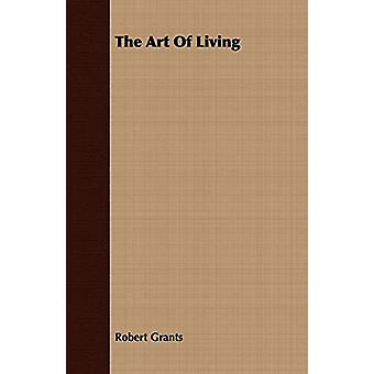 The Art Of Living by Robert Grants - 9781409783473 Book