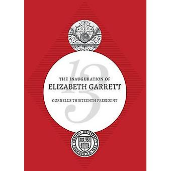 تنصيب إليزابيث غاريت -- كورنيل وابوس الرئيس الثالث عشر