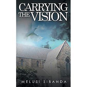 Carrying the Vision by Melusi Sibanda - 9781785384578 Book