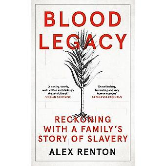 Blood Legacy Reckoning With a Familys Story of Slavery