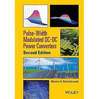PulseWidth Modulated DCDC Power Converters by Marian K. Kazimierczuk