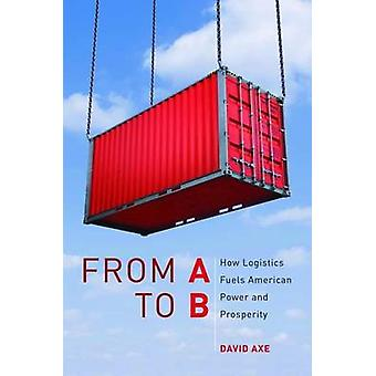 From a to B by David Axe