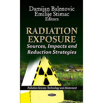 Radiation Exposure by Edited by Damijan Balenovic & Edited by Emilije Stimac