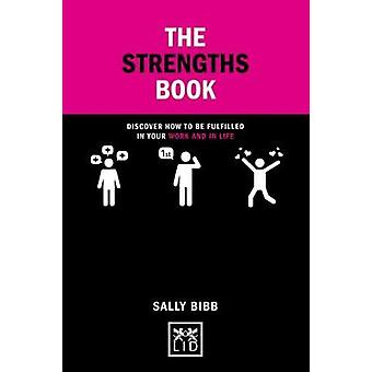 The Strengths Book Discover How to be Fulfilled in Your Work and in Life Concise Advice