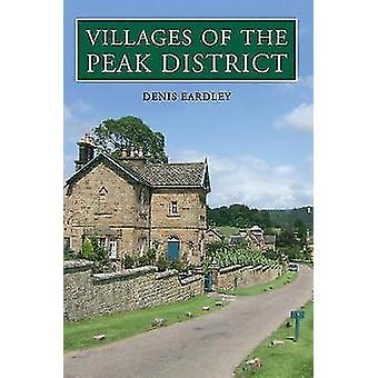 Villages of the Peak District by Denis Eardley