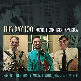 Winch, Terence / Winch, Michael / Winch, Jesse - This Day Too: Music From Irish America [CD] USA import