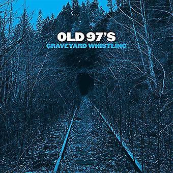 Old 97's - Graveyard Whistling [CD] USA import