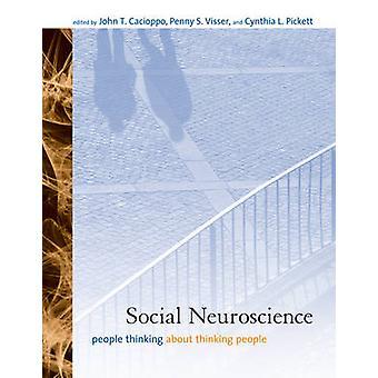 Neuronauki społecznej - ludzi myśli o myślenie ludzi przez John T.