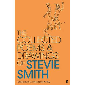 Collected Poems and Drawings of Stevie Smith (Main) by Stevie Smith -