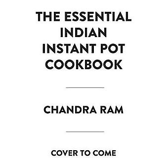 The Complete Indian Instant Pot (R) Cookbook - 125 Traditional and Mod