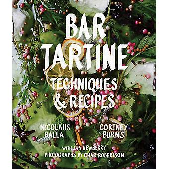 Bar Tartine - Nick Techniken & Rezepte von Cortney Burns - Balla - Jan