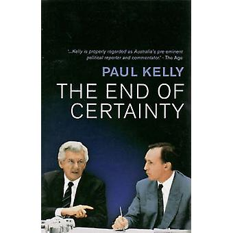 The End of Certainty - Power - Politics & Business in Australia by