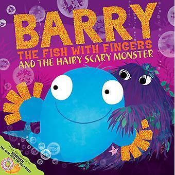 Barry el pescado con los dedos y el peludo monstruo miedo por Sue Hendra