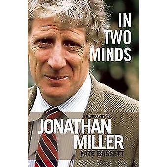 Im Zweifel - eine Biografie von Jonathan Miller von Kate Bassett - 978184