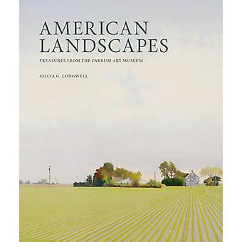American Landscapes - Treasures from the Parrish Art Museum by Alicia