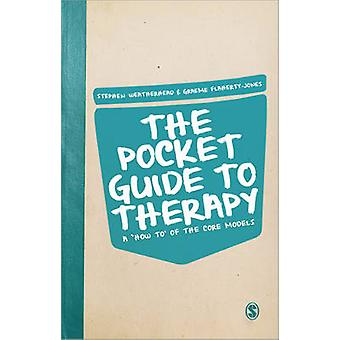 The Pocket Guide to Therapy - A 'how To' of the Core Models by Stephen