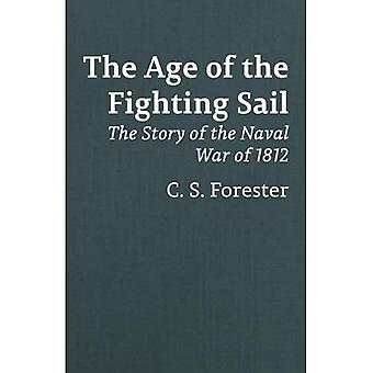 The Age of Fighting Sail: The Story of the Naval War of 1812