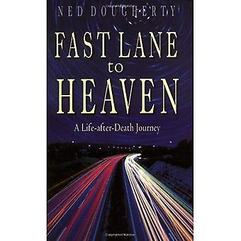 Fast Lane to Heaven: A Life After Death Journey