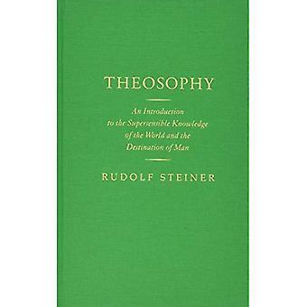 Theosofie: Een introductie tot de Supersensible kennis van de wereld en de bestemming van de mens
