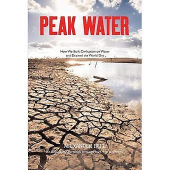Piek Water: Beschaving en van de wereld watercrisis