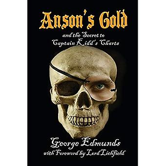 Anson's Gold: and the Secret to Captain Kidd's Charts