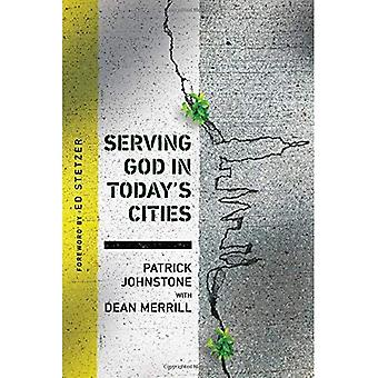 Serving God in Today's Cities: Facing the Challenges of Urbanization (Operation World Resources (Ows))