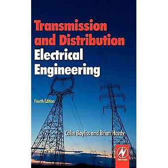 Transmission and Distribution Electrical Engineering by Bayliss & Colin