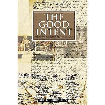 La buone intenzioni la storia e l'eredità di una famiglia di Fresno da Phillips & John Renning