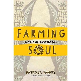 Landbouw Soul A Tale van inleiding door Damery & Patricia