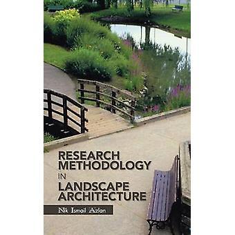 Research metodikk i landskapsarkitektur av Azlan & Nik Ismail