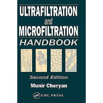 Ultrafiltrasjon og Microfiltration håndbok Second Edition av Cheryan & Munir