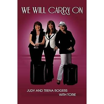 WE WILL CARRY ON by Rogers & Judy & Trena