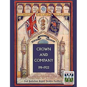 KROON EN BEDRIJF 19111922. 2de Bataljon Fuseliers door H. C. Wylly CB Royal Dublin & kolonel